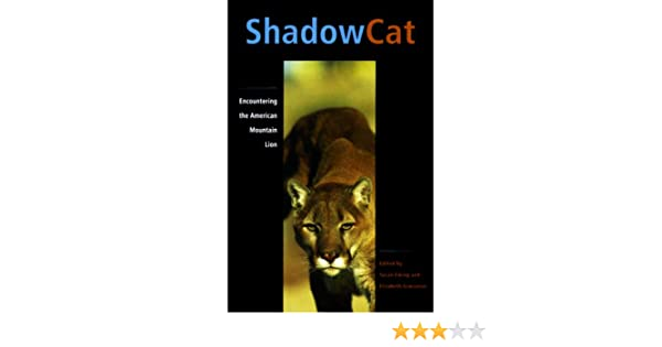 shadow cat encountering the american mountain lion susan ewing shadow cat encountering the american mountain lion susan ewing elizabeth grossman 9781570611544 com books