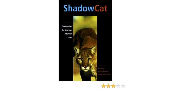 shadow cat encountering the american mountain lion susan ewing shadow cat encountering the american mountain lion susan ewing elizabeth grossman 9781570611544 com books