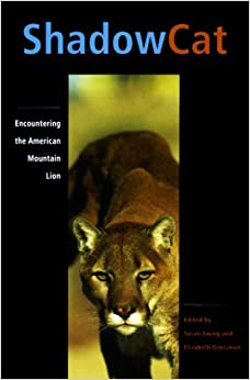 shadow cat encountering the american mountain lion susan ewing shadow cat encountering the american mountain lion paperback 1 1999
