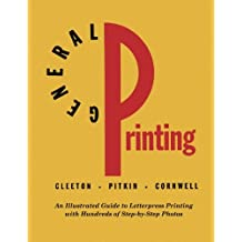 General Printing: An Illustrated Guide to Letterpress Printing