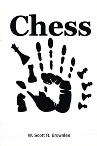 Chess: W Scott R. Brownlee: 9781491027035: Amazon.com: Books