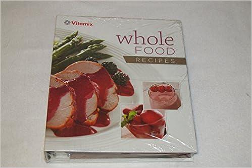 Vitamix whole food recipes vitamix 0791623317803 amazon books forumfinder Choice Image
