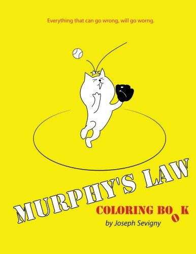 Murphy's Law Coloring Book: Everything That Can Go Wrong, Will Go Worng