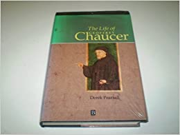 The Life of Geoffrey Chaucer: A Critical Biography (Blackwell Critical Biographies)
