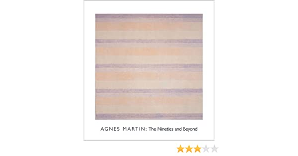 Agnes Martin The Nineties And Beyond Agnes Martin Edward Hirsch