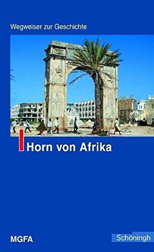 Horn von Afrika. Wegweiser zur Geschichte