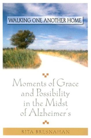 Download Walking One Another Home: Moments of Grace and Possibility in the Midst of Alzheimer's PDF