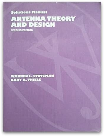Antenna Theory And Design Solutions Manual By Stutzman Warren L Thiele Gary A Amazon Ae