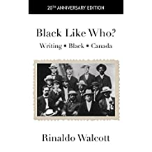 Black Like Who?: Writing • Black • Canada