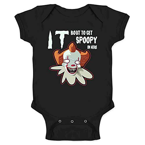 (It Bout to Get Spoopy in Here Funny Horror Clown Black 6M Infant)
