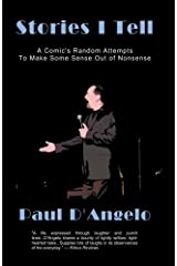 Stories I Tell: A Comic's Random Attempts to Make Some Sense Out of Nonsense Paperback