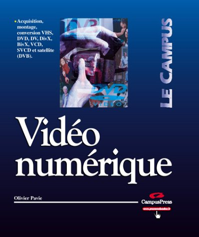 Price comparison product image Vidéo numérique : Acquisition,  montage,  conversion VHS DVD DV DivX BivX VCD SVCD et satellite (DVB)