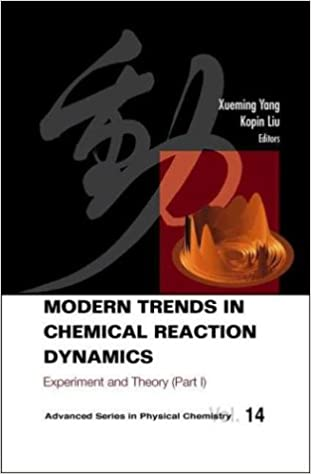Modern Trends in Chemical Reaction Dynamics: Experiment and Theory