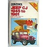 Chilton Jeep CJ, 45-81, Chilton Automotive Editorial Staff, 0801971365