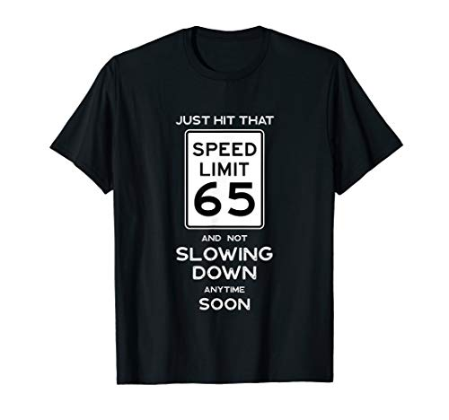 65th Birthday Gift Ideas Speed Limit 65 Shirt Car Enthusiast ()