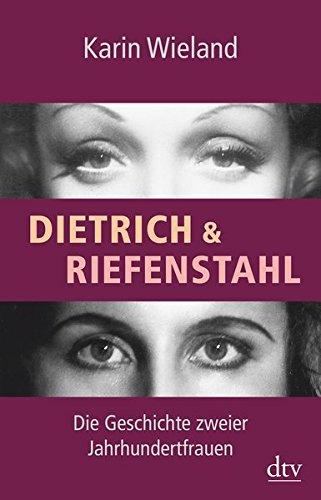 Dietrich & Riefenstahl: Die Geschichte zweier Jahrhundertfrauen Taschenbuch – 1. April 2014 Karin Wieland dtv Verlagsgesellschaft 3423347899 Marlene