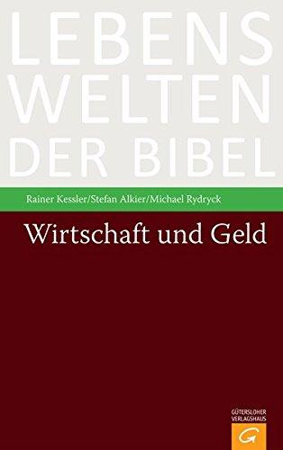 Wirtschaft und Geld (Lebenswelten der Bibel)
