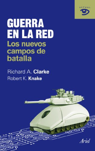 Descargar Libro Guerra En La Red: Los Nuevos Campos De Batalla Richard A. Clarke