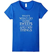 Funny Sweepstakes T Shirt That's What I Do Enter Sweeps Win