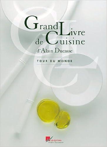 Grand Livre De Cuisine Tour Du Monde 9782848440477