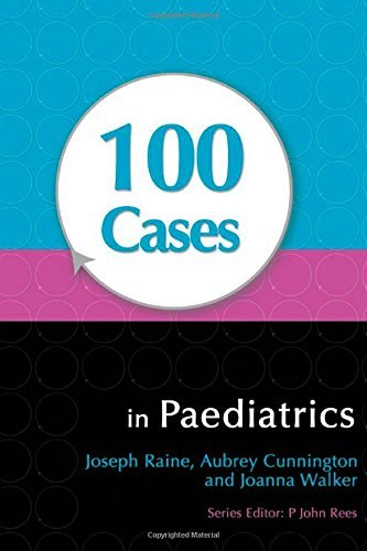 Download 100 Cases in Paediatrics [PAPERBACK] [2009] [By Joseph Raine] ebook