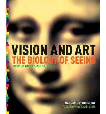 [(Vision and Art )] [Author: Margaret S. Livingstone] [Mar-2014]