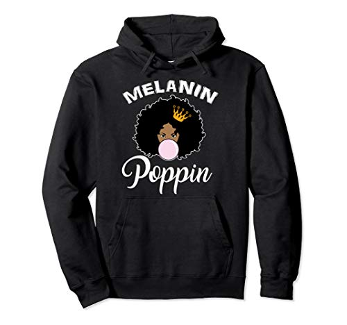 Melanin Poppin Afro Queen Cool Black History Month Gift Pullover Hoodie (Black History Month Person Of The Day)
