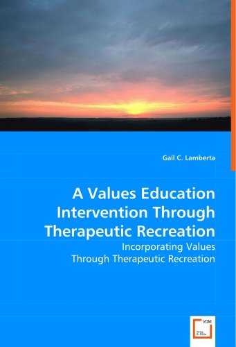 A Values Education Intervention Through Therapeutic Recreation: Incorporating Values Through Therapeutic Recreation