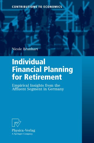 Individual Financial Planning for Retirement: Empirical Insights from the Affluent Segment in Germany (Contributions to