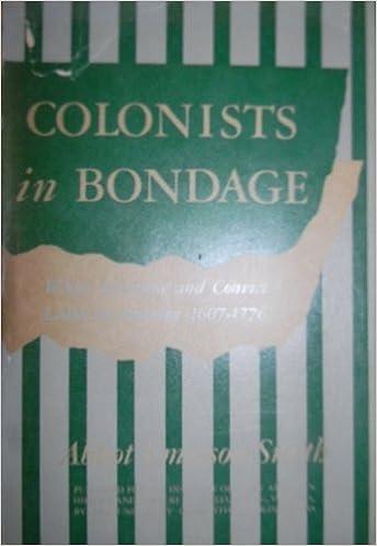 Book Colonists in bondage;: White servitude and convict labor in America, 1607-1776