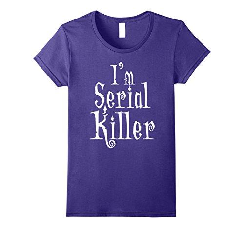 Female Serial Killer Costumes (Womens Halloween Shirt I'm Serial Killer White Small Purple)