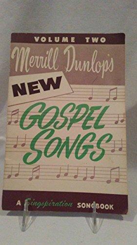 Merrill Dunlop's New Gospel Songs, Volume Two