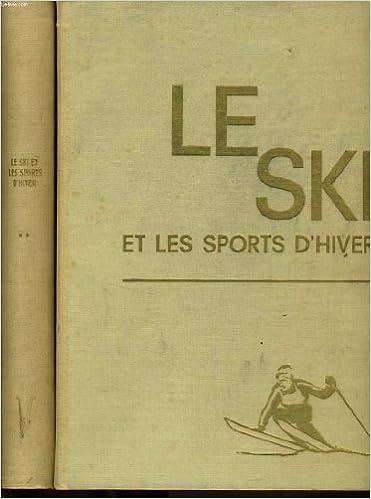 Téléchargez des manuels gratuits en ligne Le ski et les sports d'hivers tome 1et 2 PDF