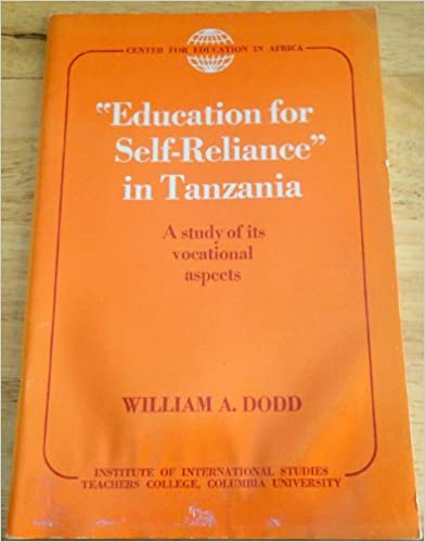 Kostenloser Download von Ebooks-PDF-Dateien Education for self-reliance in Tanzania;: A study of its vocational aspects (Publications of the Center for Education in Africa) in German PDF RTF