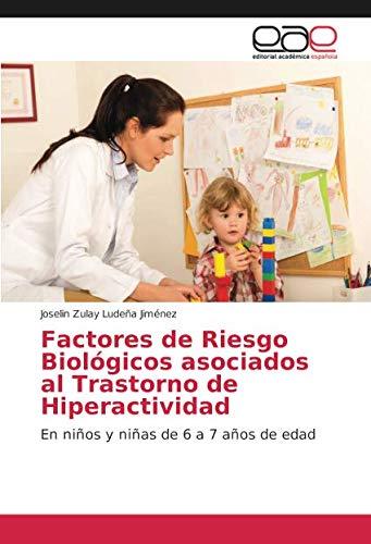 Factores de Riesgo Biológicos asociados al Trastorno de Hiperactividad: En niños y niñas de 6 a 7 años de edad (Spanish Edition) PDF ePub fb2 ebook