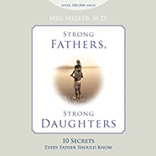 Strong Fathers, Strong Daughters Audiobook by Meg Meeker Narrated by Coleen Marlo