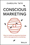 img - for Conscious Marketing: How to Create an Awesome Business with a New Approach to Marketing book / textbook / text book