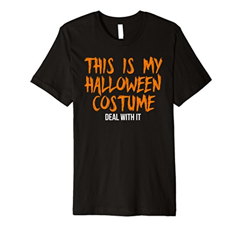 Mother And Son Halloween Costume Ideas (Mens This is My Halloween Costume Deal With It T Shirt Small Black)