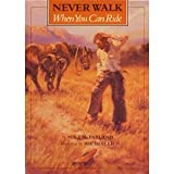 Never Walk When You Can Ride, Mike McFarland, 0873584937