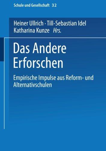 Das Andere Erforschen: Empirische Impulse aus Reform- und Alternativschulen (Schule und Gesellschaft) (German Edition)