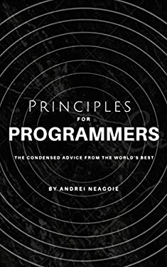 Principles For Programmers: The Condensed Advice From The World's Best