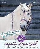 Flechtzubehör für Pferde selber machen (equip yourself, Band 3)