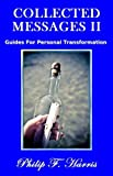 COLLECTED MESSAGES II: GUIDES FOR PERSONAL TRANSFORMATION