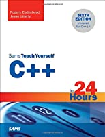 C++ in 24 Hours, Sams Teach Yourself, 6th Edition Front Cover