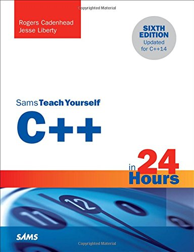 C++ in 24 Hours, Sams Teach Yourself (6th Edition) by Sams Publishing