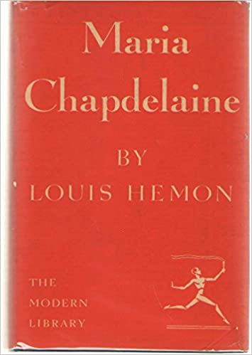 Maria Chapdelaine : A Tale of the Lake St  John Country