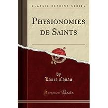 Physionomies de Saints (Classic Reprint)