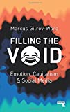 Filling the Void: Emotion, Capitalism and Social media