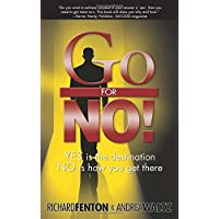 Go for No! : Yes is the Destination, No is How You Get There