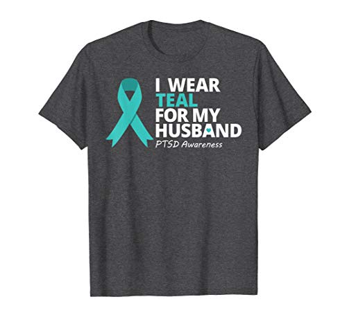 I Wear Teal For My Husband T Shirt PTSD Teal Ribbon Warrior ()